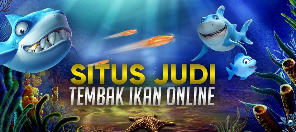 Judi Tembak Ikan Online Paling Seru